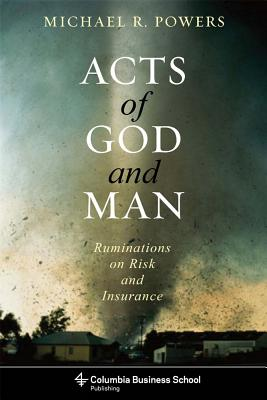 Image for Acts of God and Man: Ruminations on Risk and Insurance (Columbia Business School Publishing)