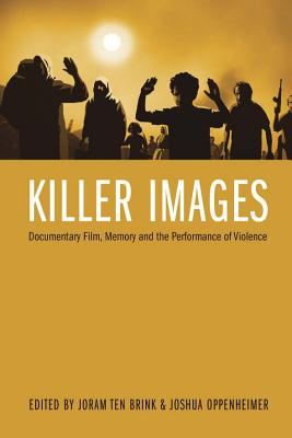 Image for Killer Images: Documentary Film, Memory, and the Performance of Violence (Nonfictions)