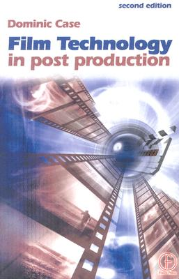 Film Technology in Post Production (Media Manuals), Case, Dominic