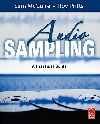 Audio Sampling: A Practical Guide, McGuire, Sam; Pritts, Roy
