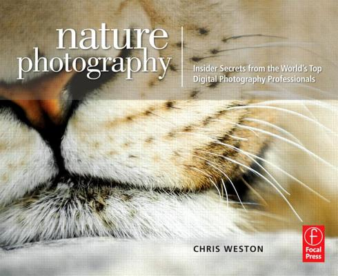 Image for Nature Photography: Insider Secrets from the World?s Top Digital Photography Professionals