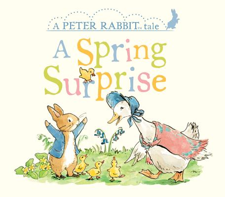 Image for SPRING SURPRISE: A PETER RABBIT TALE
