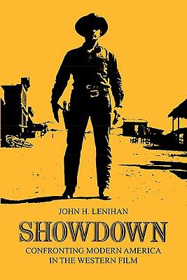 Image for Showdown: Confronting Modern America in the Western Film (Illini Book)