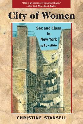 Image for City of Women: Sex and Class in New York, 1789-1860