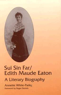 Image for Sui Sin Far/Edith Maude Eaton: A Literary Biography