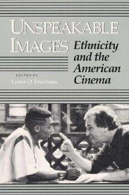 Image for Unspeakable Images: Ethnicity and the American Cinema