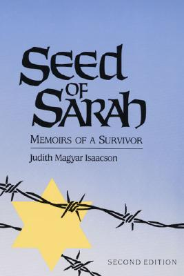 Seed of Sarah: Memoirs of a Survivor [Second Edition], Isaacson, Judith Magyar