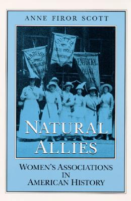Image for Natural Allies: WOMEN'S ASSOCIATIONS IN AMERICAN HISTORY (Women, Gender, and Sexuality in American History)