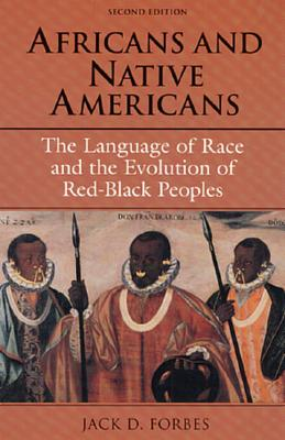 Image for Africans and Native Americans: The Language of Race and the Evolution of Red-Black Peoples