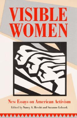 Image for Visible Women: NEW ESSAYS ON AMERICAN ACTIVISM (Women, Gender, and Sexuality in American History)