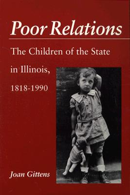 Image for Poor Relations: The Children of the State in Illinois, 1818-1990