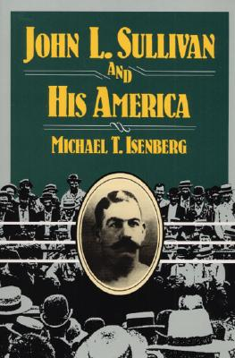 Image for John L. Sullivan and His America