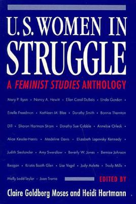 Image for U.S. Women in Struggle: A *FEMINIST STUDIES* ANTHOLOGY (Women, Gender, and Sexuality in American History)