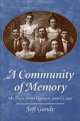Image for A Community of Memory: My Days With George and Clara