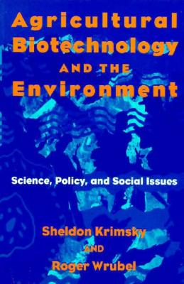 Image for Agricultural Biotechnology and the Environment: Science, Policy, and Social Issues (Environment Human Condition)