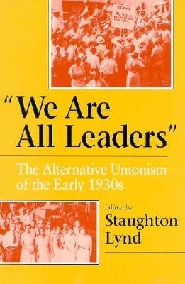 Image for We Are All Leaders: The Alternative Unionism of the Early 1930s (Working Class i