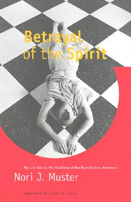 Image for Betrayal of the Spirit: My Life behind the Headlines of the Hare Krishna Movement