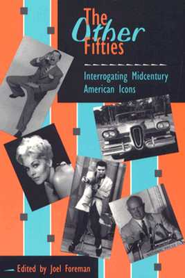 The OTHER FIFTIES: INTERROGATING MIDCENTURY AMERICAN ICONS (And Gay Issues; 3)