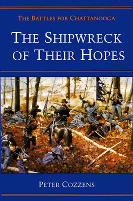 Image for Shipwreck of Their Hopes: The Battles for Chattanooga (Civil War Trilogy)