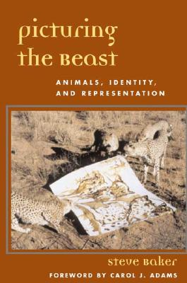 Image for Picturing the Beast: Animals, Identity, and Representation