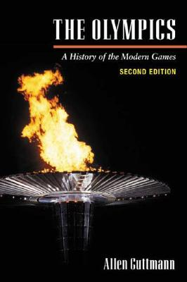 Image for OLYMPICS, THE A HISTORY OF THE MODERN GAMES, SECOND EDITION