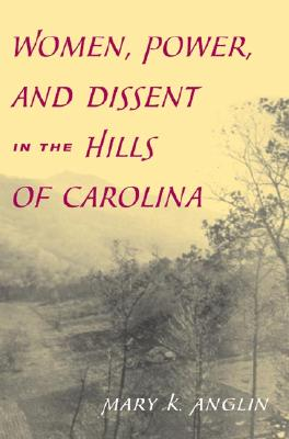 Image for Women, Power, and Dissent in the Hills of Carolina