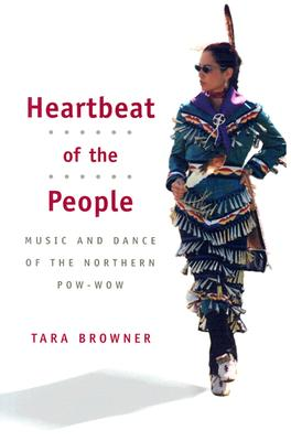 Image for Heartbeat of the People: Music and Dance of the Northern Pow-wow (Music in American Life)