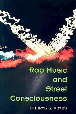 Image for Rap Music and Street Consciousness (Music in American Life)