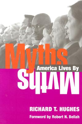 Myths America Lives by, Hughes, Richard T.