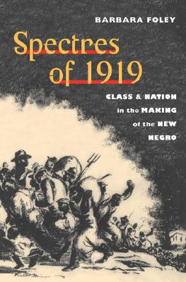 Image for Spectres of 1919: Class and Nation in the Making of the New Negro