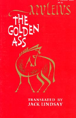 The Golden Ass, Apuleius (trans by Jack Lindsay)