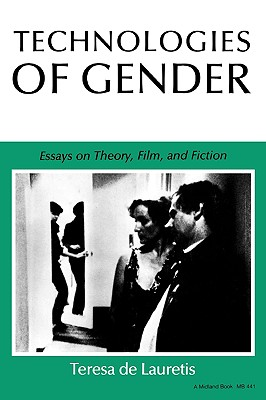 Technologies of Gender: Essays on Theory, Film, and Fiction, De Lauretis, Teresa