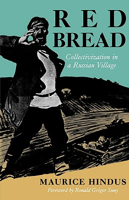 Red Bread: Collectivization in a Russian Village (Midland Book), Hindus, Maurice
