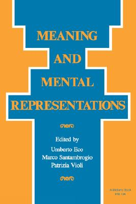 Meaning and Mental Representations (Advances in Semiotics)