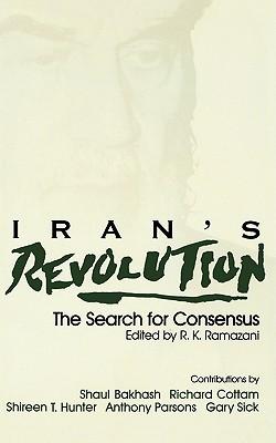 Iran's Revolution: The Search for Consensus