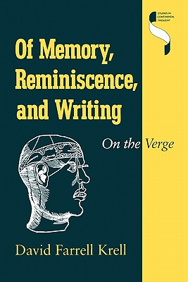 Of Memory, Reminiscence, and Writing: On the Verge (Studies in Continental Thought), Krell, David Farrell