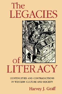 Image for The Legacies of Literacy: Continuities and Contradictions in Western Culture and Society (Interdisciplinary Studies in History)