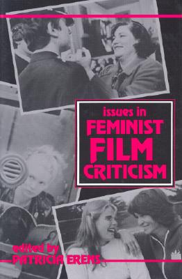 Image for Issues in Feminist Film Criticism (A Midland Book)