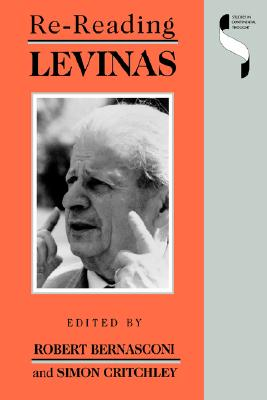 Re-reading Levinas (Studies in Continental Thought)