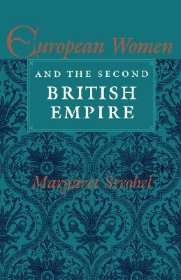 European Women and the Second British Empire (A Midland Book)