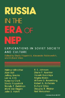 Russia in the Era of NEP: Explorations in Soviet Society and Culture (Indiana-Michigan Series in Russian and East European Studies)