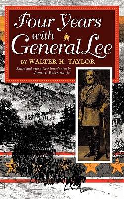 Four Years with General Lee, Taylor, Walter