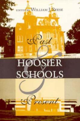 Image for Hoosier Schools: Past and Present (Midwestern History and Culture)