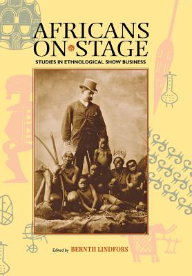 Image for Africans on Stage: Studies in Ethnological Show Business
