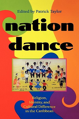 Image for Nation Dance: Religion, Identity and Cultural Difference in the Caribbean