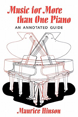 Music for More than One Piano: An Annotated Guide, Hinson, Maurice