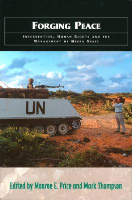 Image for Forging Peace: Intervention, Human Rights and the Management of Media Space