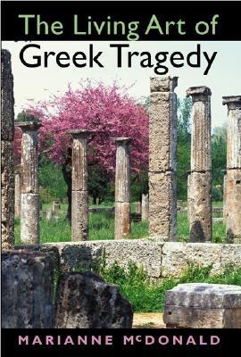 Image for The Living Art of Greek Tragedy
