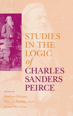 Image for Studies in the Logic of Charles Sanders Peirce