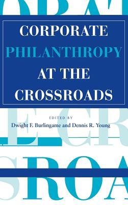 Corporate Philanthropy at the Crossroads (Philanthropic Studies)